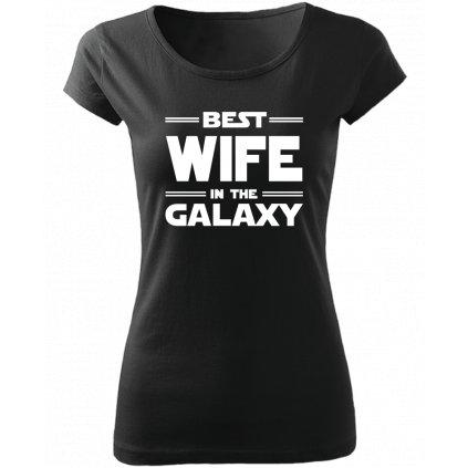 Dámské tričko best wife in the galaxy černé