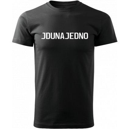 Vtipné tričko černé Jdu na jedno