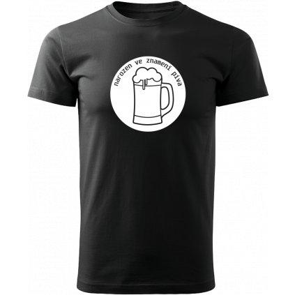 Pánské tričko Narozen ve znamení piva - černé