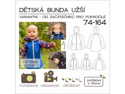 dětská bunda variantní 74 -164 UŽŠÍ verze - tištěný střih Caramilla
