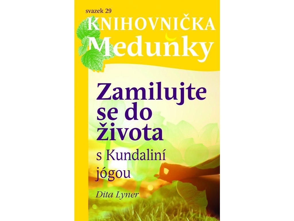 Knihovnička Meduňky Zamilujte se do života s kundaliní jógou, Dita Lyner