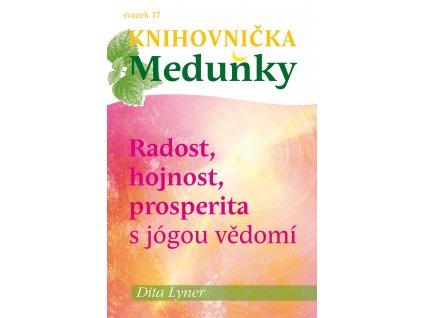 Knihovnička Meduňky RADOST HOJNOST PROSPERITA s jógou vědomí, Dita Lyner