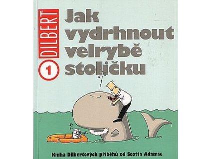 6530 dilbert 1 jak vytrhnout velrybe stolicku