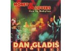 GLADIŠ DAN - Money & Lovers Live in Babylon - CD