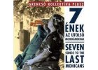 7 ENEK AZ UTOLSO MOHIKÁNOKNAK - Seven Songs to the Last Mohicans - CD
