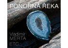 MERTA VLADIMÍR  A ETC - Ponorná řeka - 2CD