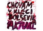 AKTUAL- Chovám v kleci bolševika - CD