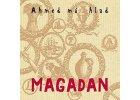 AHMED MÁ HLAD - Magadan - CD