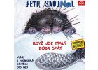 SKOUMAL PETR - Když jde malý bobr spát - CD