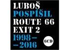 POSPÍŠIL LUBOŠ - ROUTE 66, Exit 2 1998-2016 - 6CD