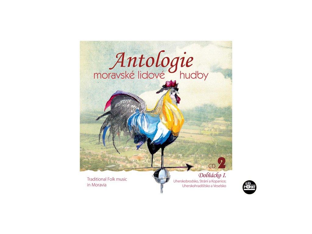 Antologie moravské lidové hudby CD2 - Dolňácko 1 - CD