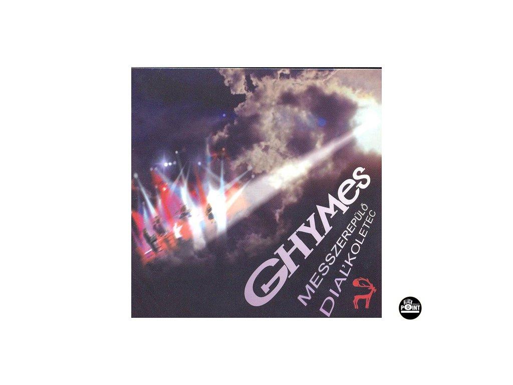 Ghymes - Dialkoletec/Messzerepulo - CD