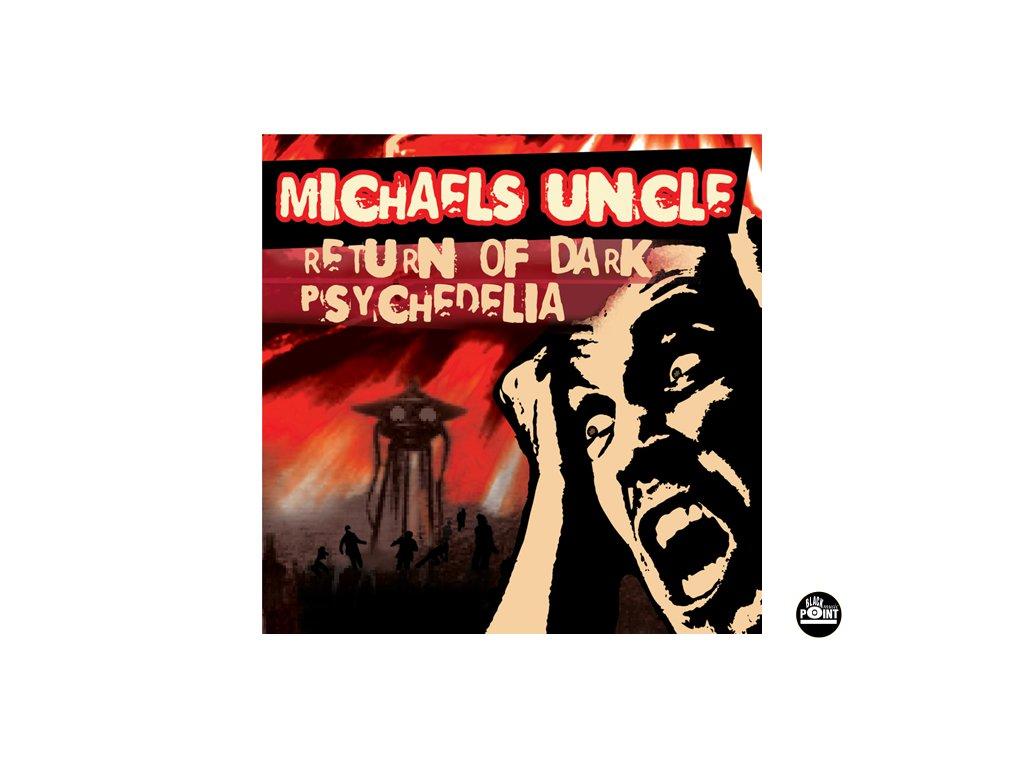 MICHAELS UNCLE - Return of Dark Psychedelia  - CD
