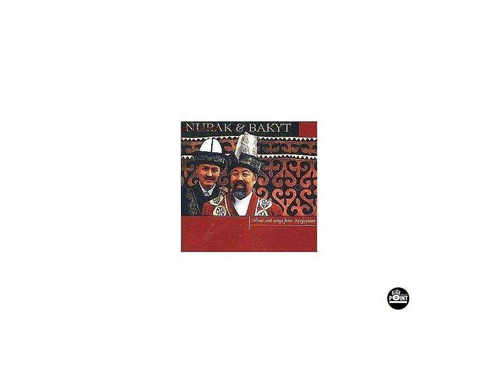 NURAK A BAKYT - Music and Songs fro Kyrgyzstan - CD