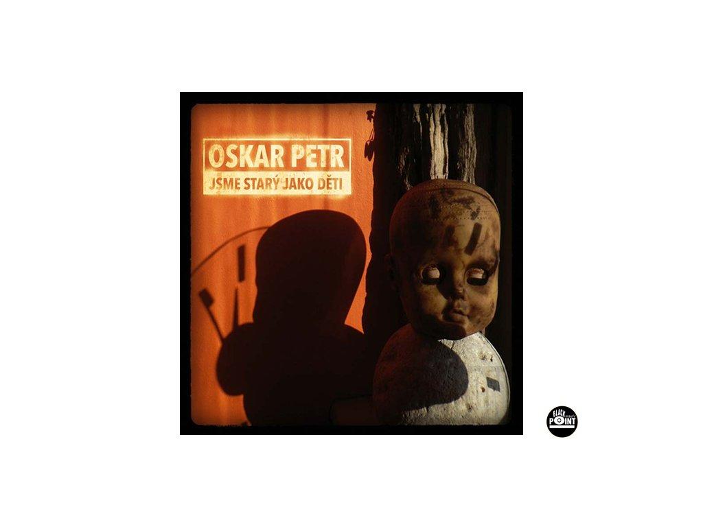 PETR OSKAR - Jsme starý jako děti - LP / VINYL