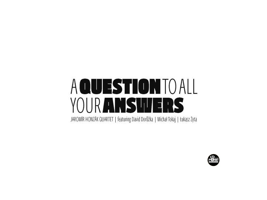HONZÁK JAROMÍR QUARTET - A Question To All Your Answers - CD