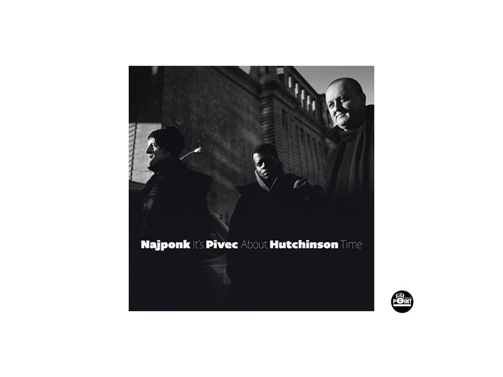 NAJPONK / PIVEC / HUTCHINSON - It'S About Time - CD