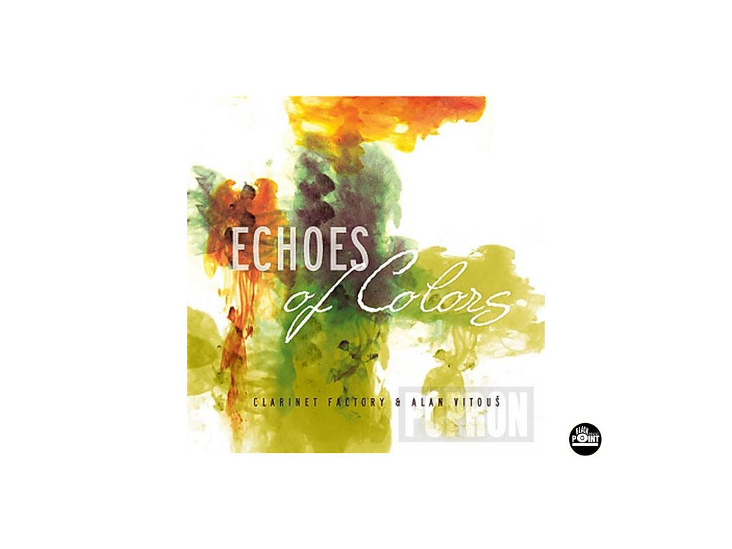 CLARINET FACTORY & ALAN VITOUŠ - Echoes Of Colours - CD