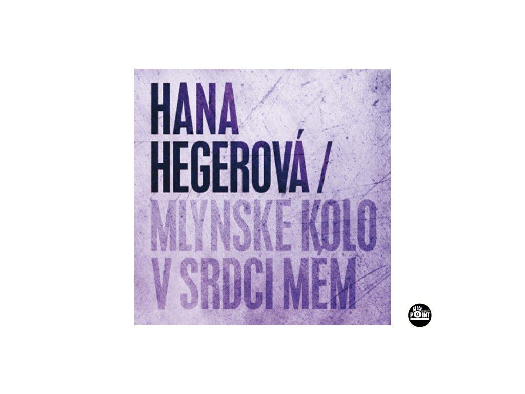HEGEROVÁ HANA - Mlýnské kolo v srdci mém - CD