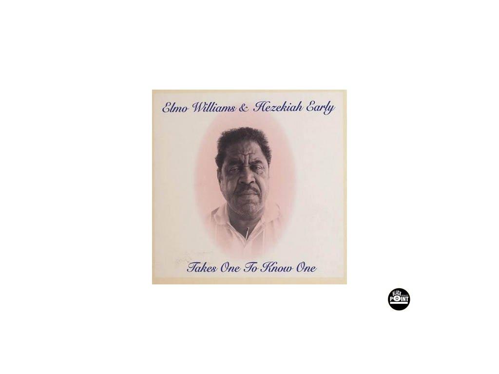 WILLIAMS ELMO & HEZEKIAH EARLY - Takes One to Know One - CD