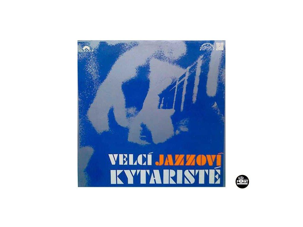 V/A VELCÍ JAZZOVÍ KYTARISTÉ - LP / BAZAR