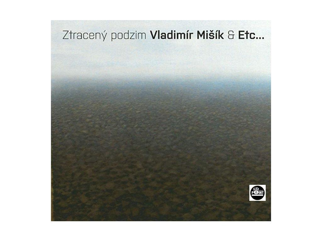 MIŠÍK VLADIMÍR & ETC... - Ztracený podzim - CD