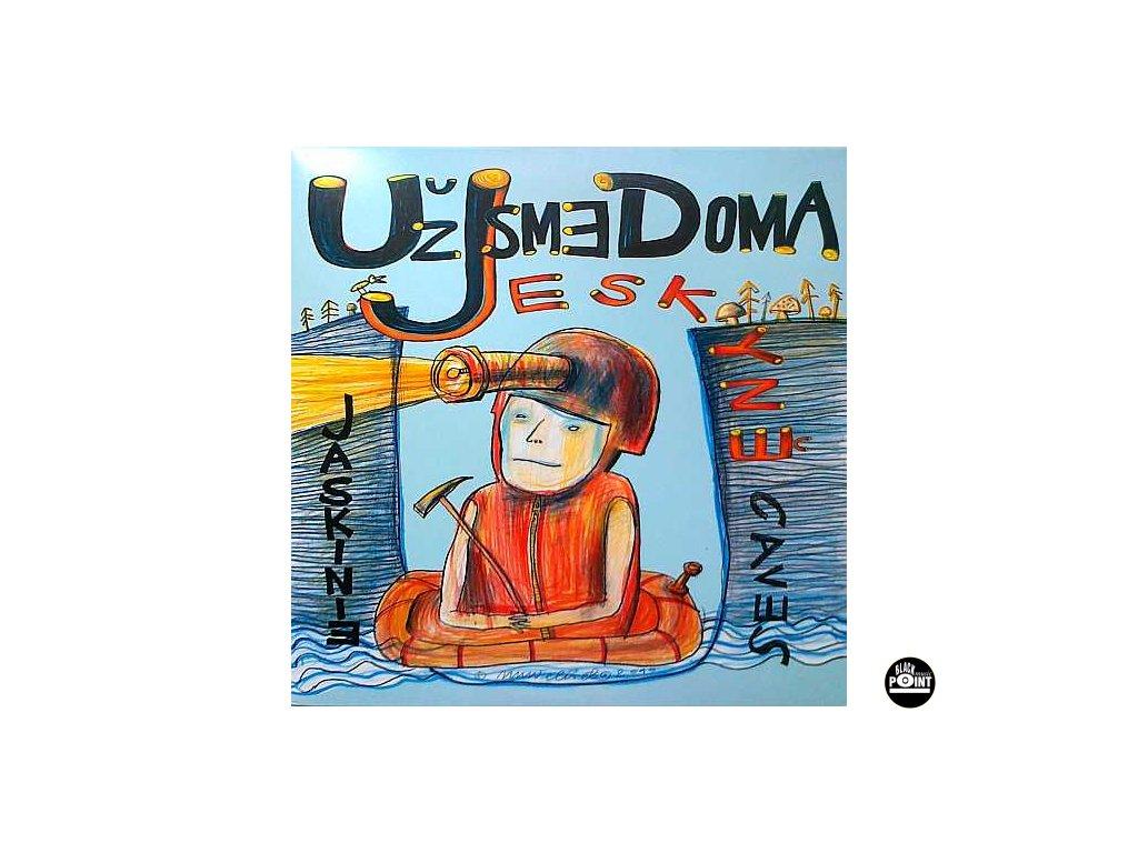 UŽ JSME DOMA - Jeskyně - LP / vinyl