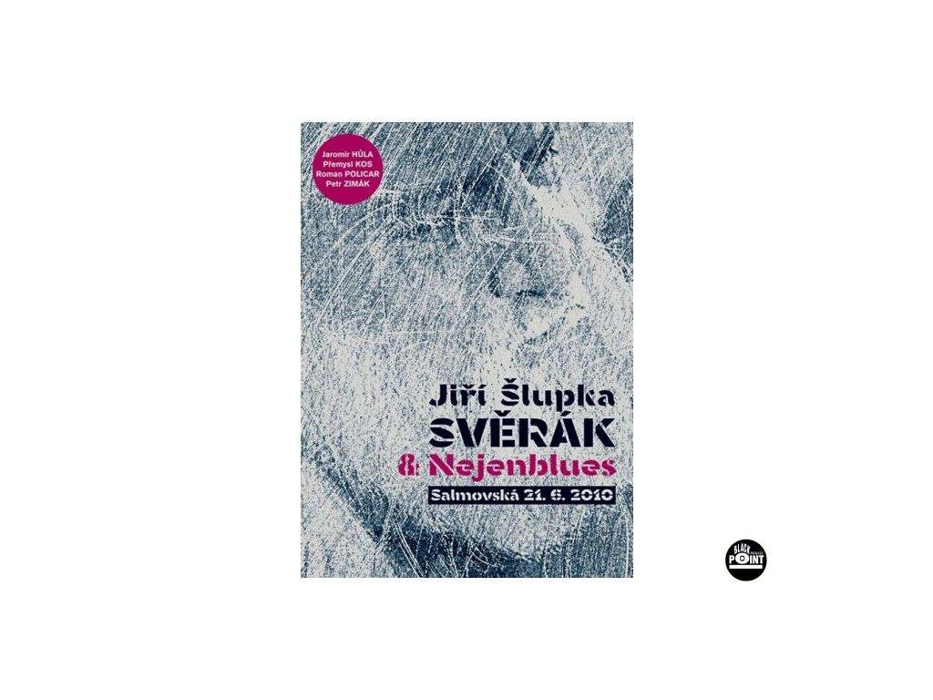 SVĚRÁK JIŘÍ ŠLUPKA - Salmovská 21. 6. 2010 - DVD