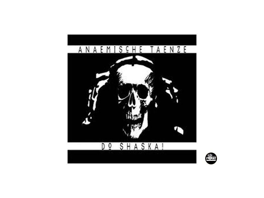 DO SHASKA! - Anaemische Taenze - CD