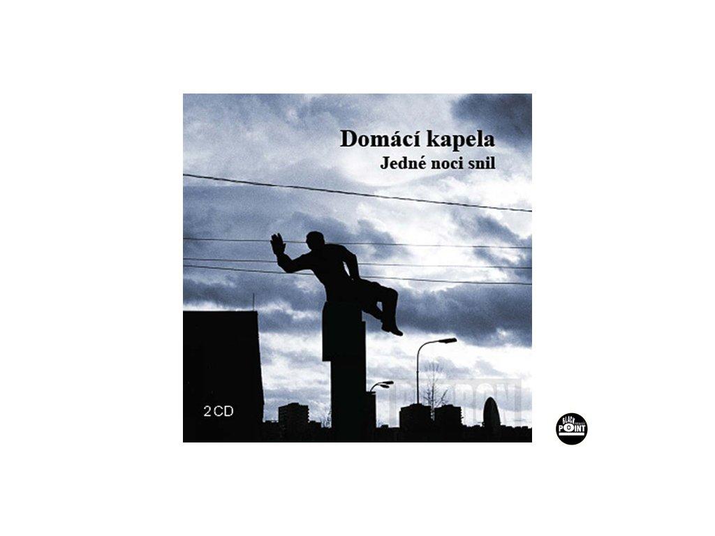 DOMÁCÍ KAPELA - Jedné noci snil & Live- 2CD