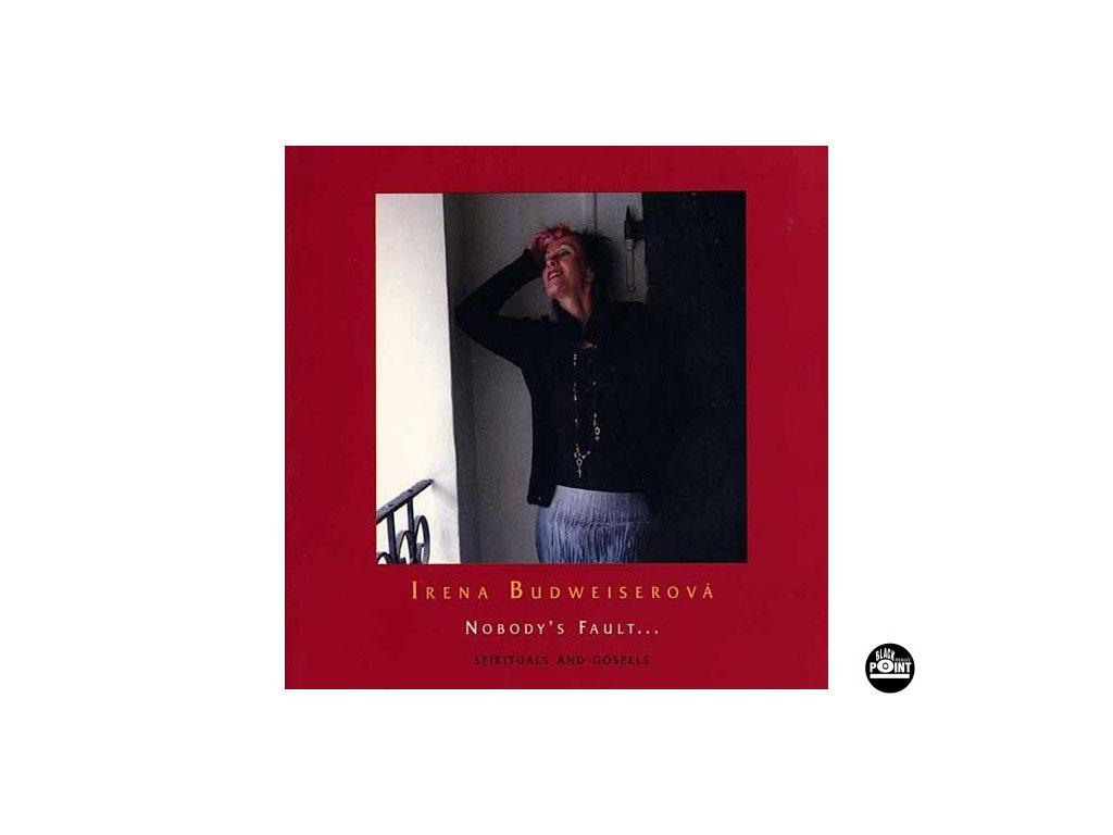 BUDWEISEROVÁ IRENA & FADE IN   - Nobody´s Fault... (Spirituals and Gospels) - CD