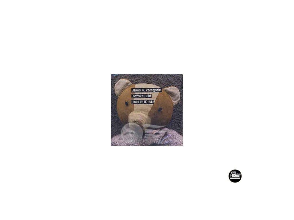BURIAN JAN  - Blues 4. kategorie / Božskej klid - 2CD