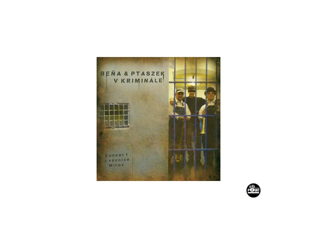 BEŇA & PTASZEK - Beňa & Ptaszek v kriminále - CD