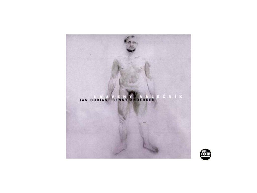 BURIAN JAN, BENNY ANDERSEN - Unavený válečník - CD