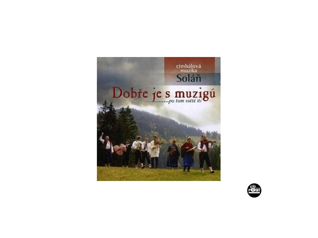 Cimbálová muzika SOLÁŇ - Dobře je s muzigú... - CD