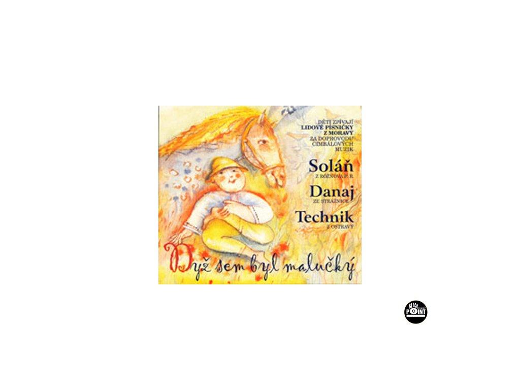 Cimbálová muzika SOLÁŇ, DANAJ, TECHNIK - Dyž sem byl malučký - CD