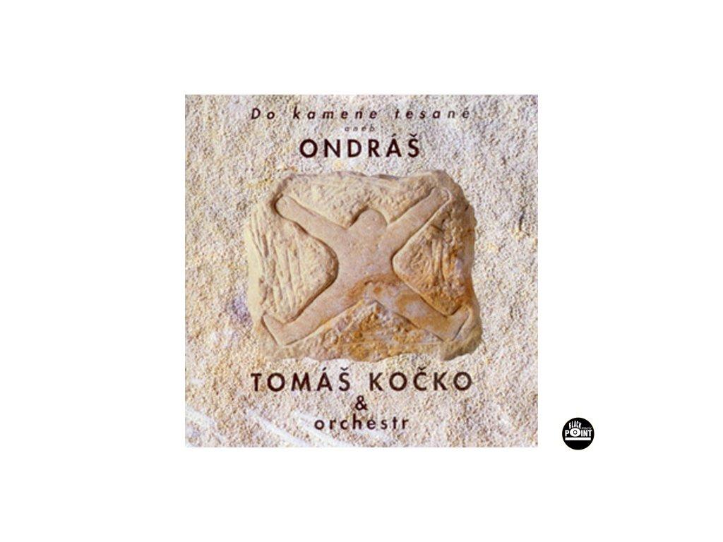 KOČKO TOMÁŠ & ORCHESTR - Do kamene tesané aneb Ondráš - CD
