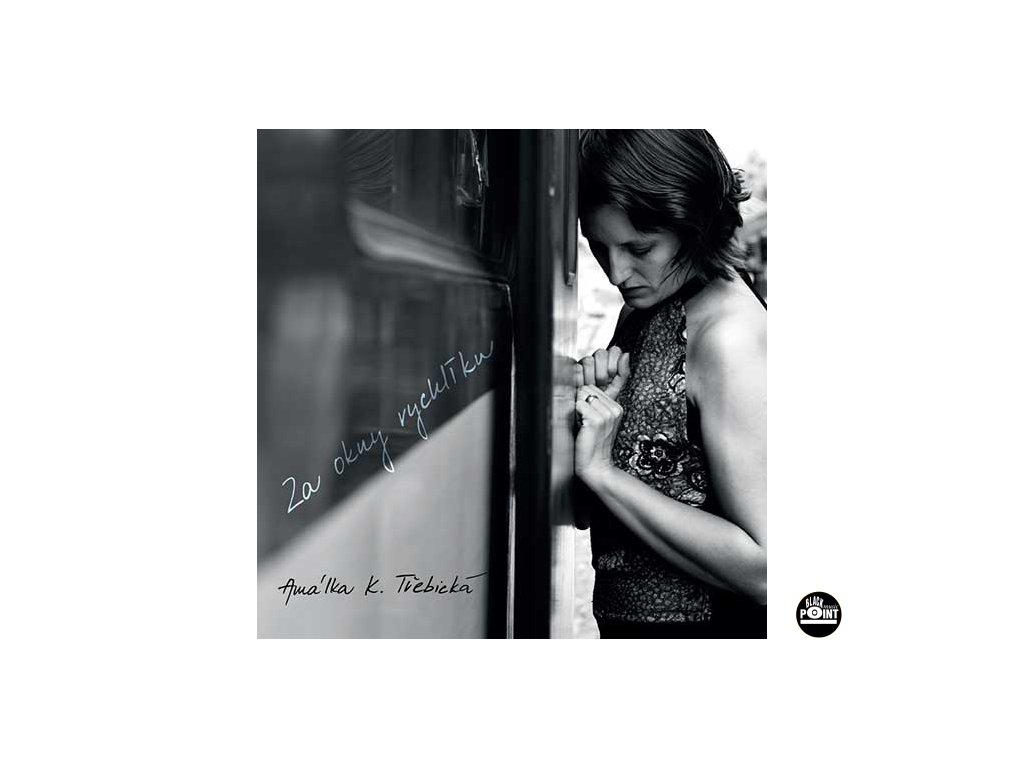 AMÁLKA K. TŘEBICKÁ - Za okny rychlíku - CD