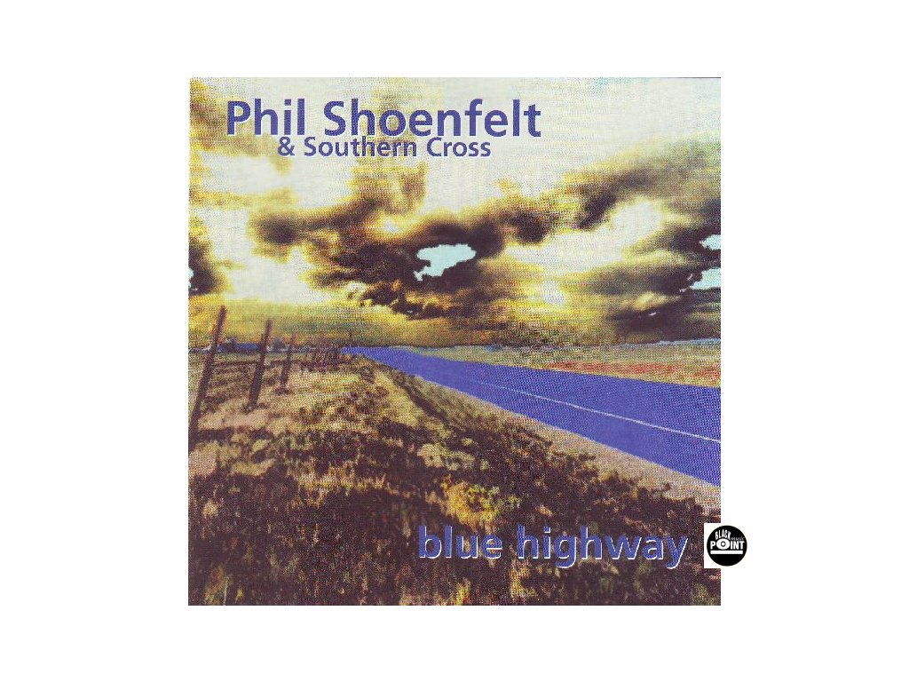 SHOENFELT PHIL - Blue Highway - CD