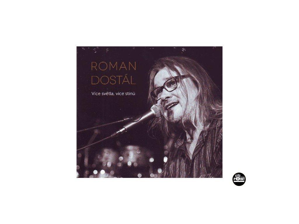 DOSTÁL ROMAN - Více světla, více stínů - CD