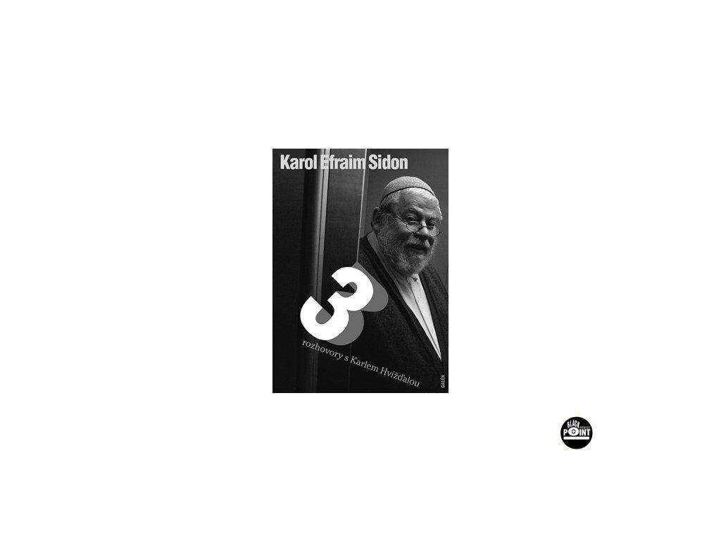 Hvížďala Karel - KAROL EFRAIM SIDON - 3 ROZHOVORY - kniha