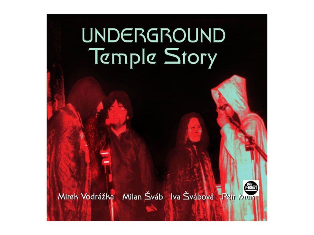 UNDERGROUND TEMPLE STORY (Vodrážka-Šváb-Švábová-Muk) - CD