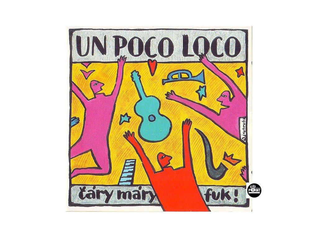 UN POCO LOCO - Čáry máry fuk! - CD