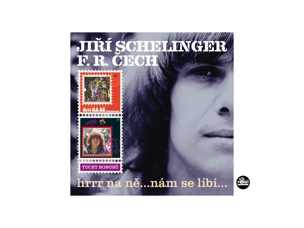 SCHELINGER JIŘÍ - Hrrr na ně / Nám se líbí - 2CD