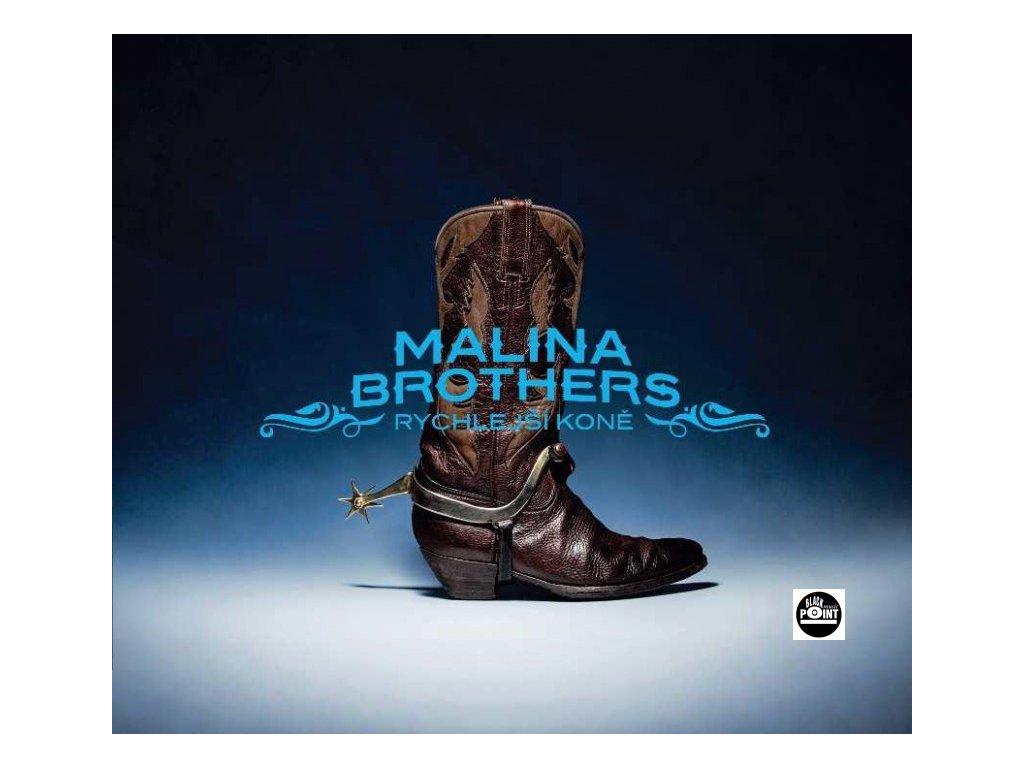 MALINA BROTHERS - Rychlejší koně - CD