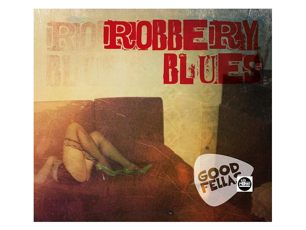 GOODFELLAS - Robbery Blues - CD