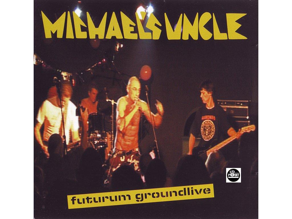 MICHAELS UNCLE - Futurum Groundlive - CD