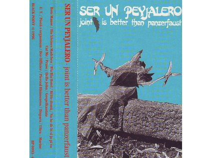 SER UN PEYJALERO - Joint Is Better Than Panzerfaust - MC