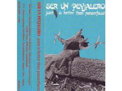 SER UN PEYJALERO - Joint Is Better Than Panzerfaust - MC