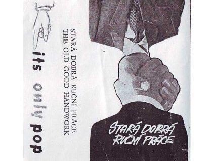 STARÁ DOBRÁ RUČNÍ PRÁCE - It's Only Pop - MC